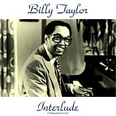 Interlude (Remastered 2015) de Billy Taylor