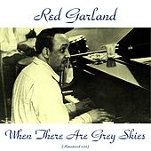 When There Are Grey Skies (Remastered 2015) de Red Garland