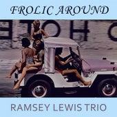 Frolic Around von Ramsey Lewis