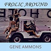 Frolic Around de Gene Ammons