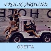 Frolic Around by Odetta