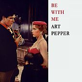 Be With Me by Art Pepper