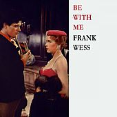 Be With Me by Frank Wess