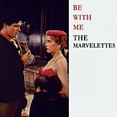 Be With Me by The Marvelettes