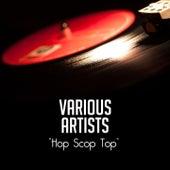 Hop Scop Top von Various Artists
