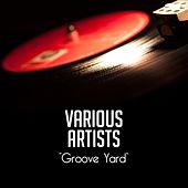 Groove Yard von Various Artists