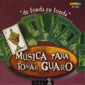 Música para Tomar Guaro, Vol. 1 - De Fonda en Fonda by Various Artists
