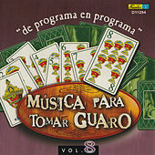 Música para Tomar Guaro, Vol. 8 - De Programa en Programa by Various Artists