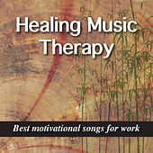 Healing Music Therapy: Best Motivational Songs for Work, Good Study, To Learn, Relaxation & Inspiration von Various Artists