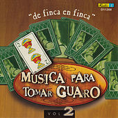 Música para Tomar Guaro, Vol. 2 - De Finca en Finca by Various Artists
