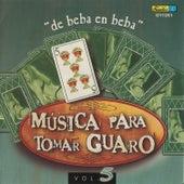 Música para Tomar Guaro, Vol. 5 - De Beba en Beba by Various Artists
