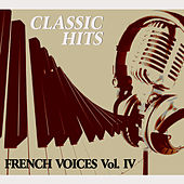 Classic Hits Vol. IV, French Voices by Various Artists