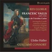 Francesc Valls: O Rex Gloriae by Guillamí Consort