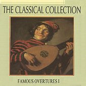 The Classical Collection, Famous Overtures I by Various Artists