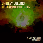 Shirley Collins - The Ultimate Collection by Shirley Collins