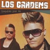 Loquito por Ti by Gardens