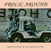 Frolic Around von Mantovani & His Orchestra