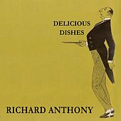 Delicious Dishes by Richard Anthony