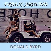 Frolic Around by Donald Byrd