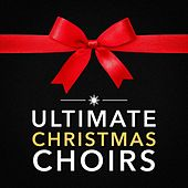 Ultimate Christmas Choirs von Various Artists