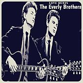 Love Hurts by The Everly Brothers