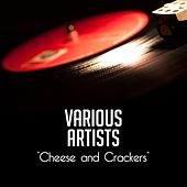 Cheese and Crackers by Various Artists