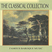 The Classical Collection, Famous Baroque Music by Various Artists