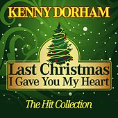 Last Christmas I Gave You My Heart (The Hit Collection) by Kenny Dorham