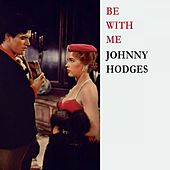 Be With Me von Johnny Hodges