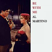 Be With Me by Al Martino