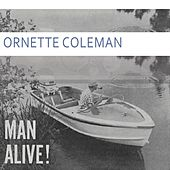 Man Alive by Ornette Coleman