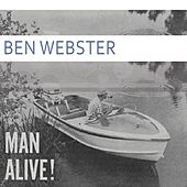 Man Alive von Ben Webster