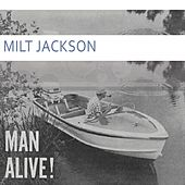 Man Alive by Milt Jackson