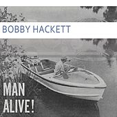 Man Alive by Bobby Hackett