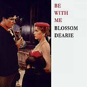 Be With Me by Blossom Dearie