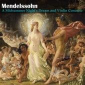 Mendelssohn: A Midsummer Night's Dream and Violin Concerto by Various Artists