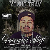Graveyard Shift by Young Trav