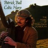 The Music of Turlough O'Carolan: Celtic Harp, Vol. I by Patrick Ball