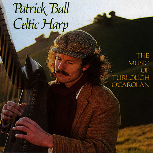 The Music of Turlough O'Carolan: Celtic Harp, Vol. I by Patrick Ball