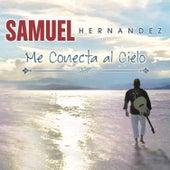Me Conecta al Cielo de Samuel Hernández