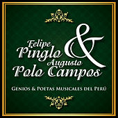 Felipe Pinglo & Augusto Polo Campos: Genios & Poetas Musicales del Perú (New Version) de Various Artists