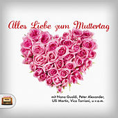 Alles Liebe zum Muttertag by Various Artists