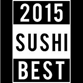 Best Of Sushi 2015 by Various Artists