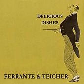 Delicious Dishes by Ferrante and Teicher