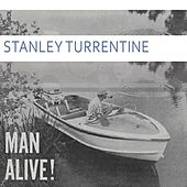 Man Alive by Stanley Turrentine