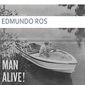 Man Alive by Edmundo Ros