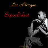 Expoobident (Remastered 2015) by Lee Morgan