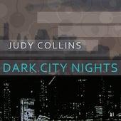Dark City Nights by Judy Collins