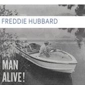 Man Alive by Freddie Hubbard