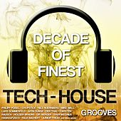 Decade of Finest Tech-House Grooves von Various Artists